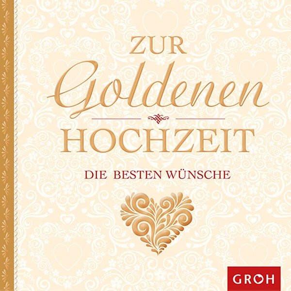 """50 Jahre Miteinander Zur Goldenen Hochzeit  Geschenkbuch """"Zur goldenen Hochzeit besten Wünsche"""