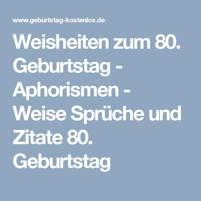 80. Geburtstag Zitate  Weisheiten zum 80 Geburtstag Aphorismen Weise Sprüche