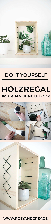 Diy Blog Deutsch  Holzregal selberbauen im Urban Jungle Style Rosy & Grey