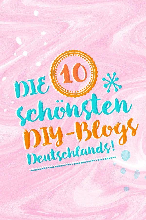 Diy Blog Deutsch  DIY BLOGS AUF DEUTSCH TOP 10 DIY BLOGGER DEUTSCHLANDS