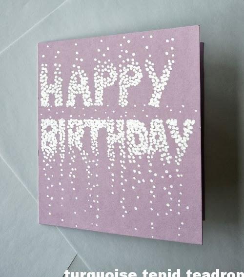 Diy Geburtstagskarte  Turquoise Tepid Teadrop Wieder eine selbstgemachte