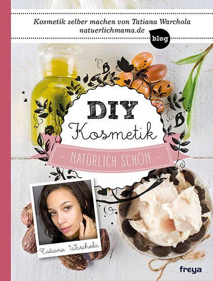 Diy Kosmetik  DIY Kosmetik von Warchola Tatiana Natürlich schön
