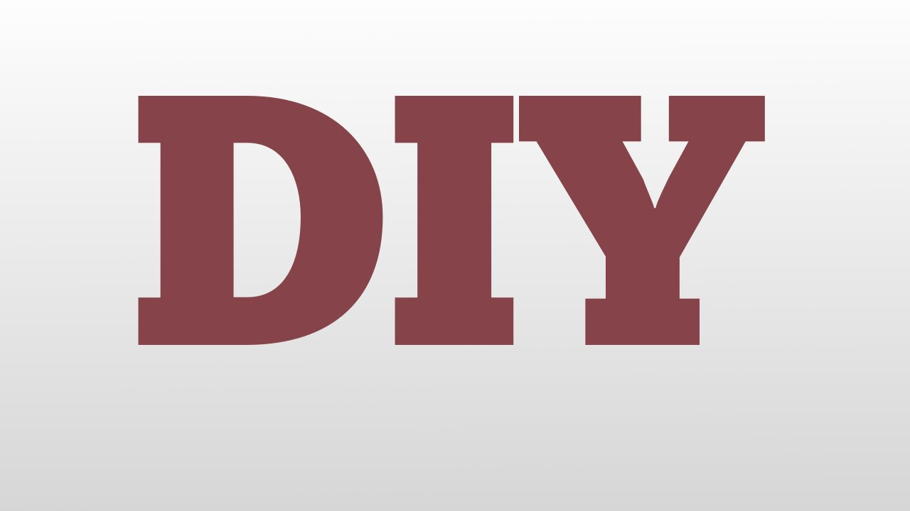 Diy Meaning  DIY meaning and pronunciation