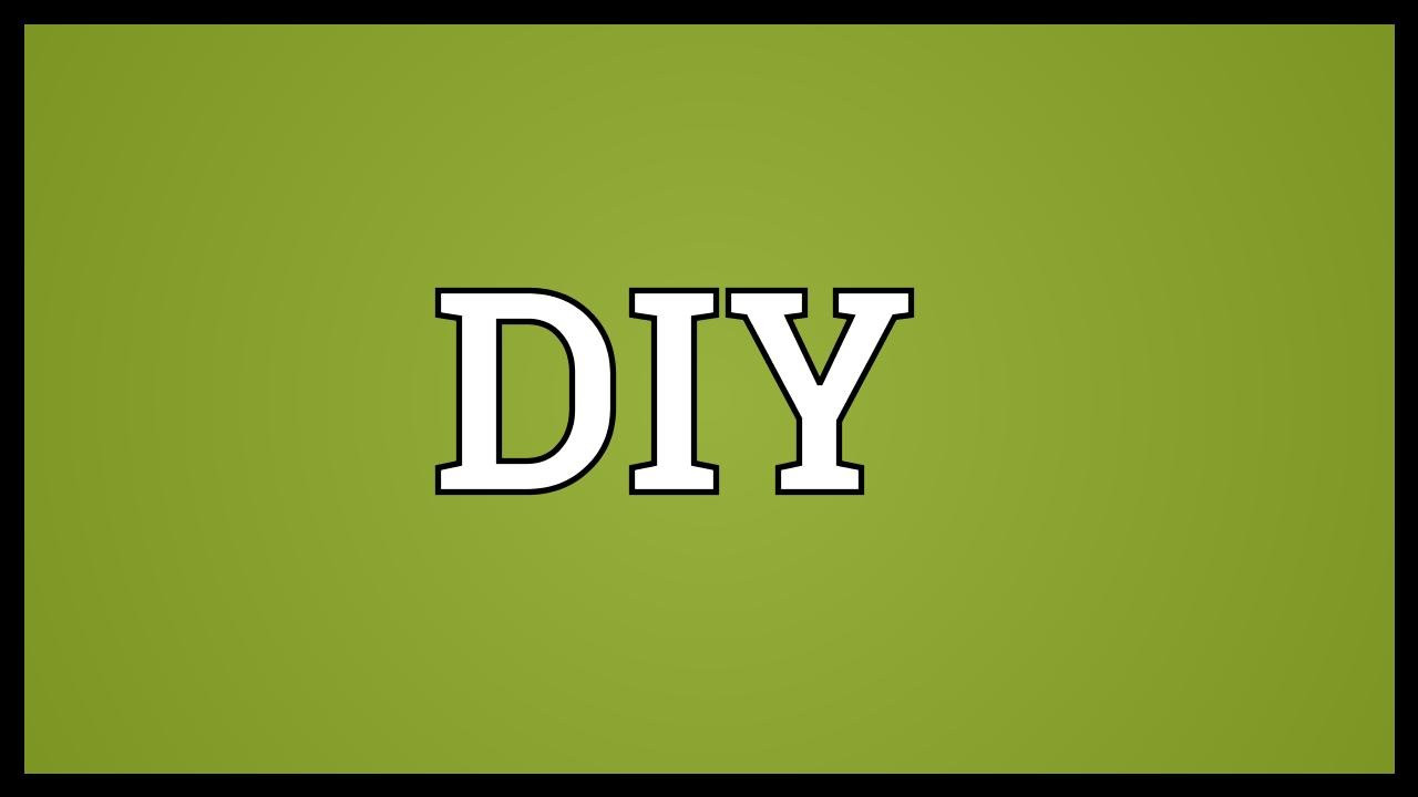 Diy Meaning  DIY Meaning