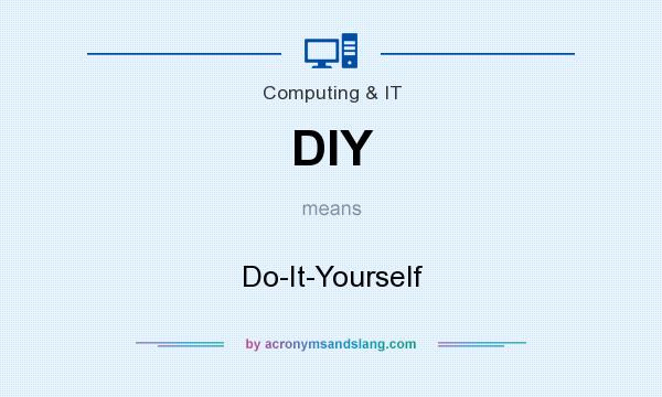Diy Meaning  DIY Do It Yourself in mon Miscellaneous munity