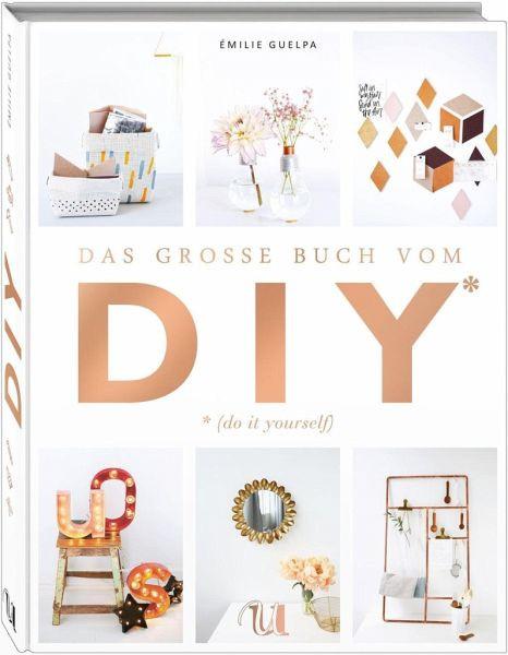 Diy Übersetzung  Das große Buch vom DIY von Émilie Guelpa portofrei bei