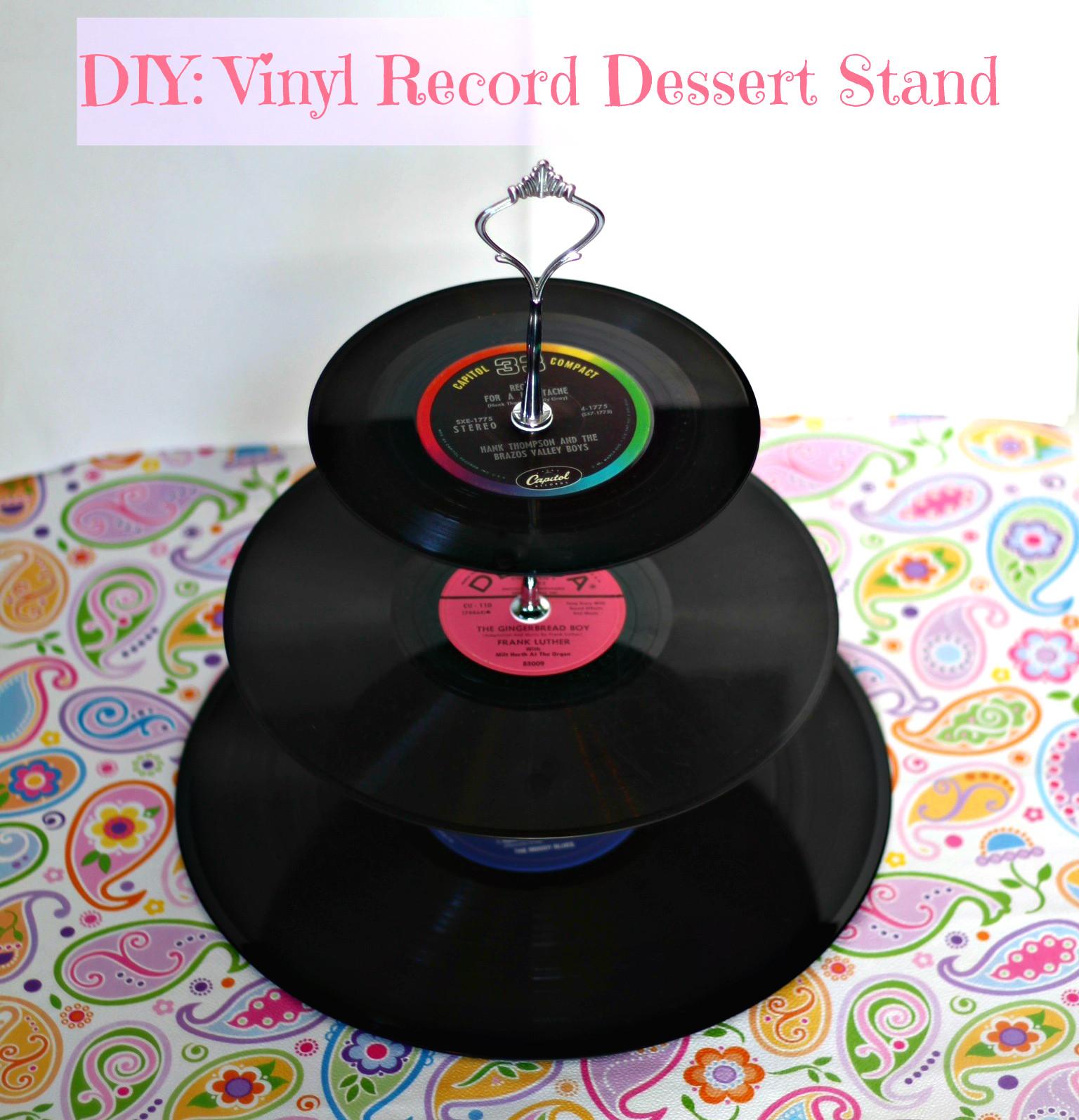 Diy Vinyl  DIY Vinyl Record Dessert Stand