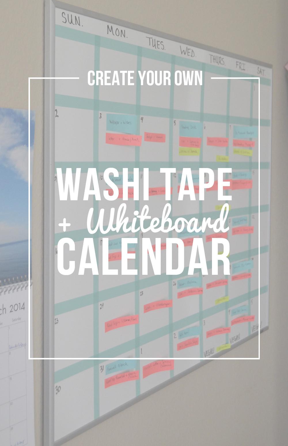 Diy Whiteboard  Create Your Own Washi Tape Whiteboard Calendar