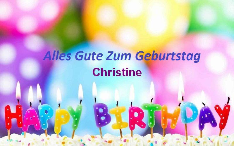 Geburtstagsbilder Mit Namen  Alles Gute Zum Geburtstag Christine bilder