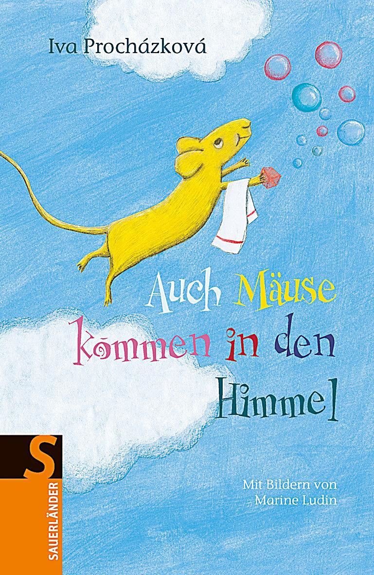 Geburtstagsgruß In Den Himmel  Auch Mäuse kommen in den Himmel Buch bei Weltbild bestellen