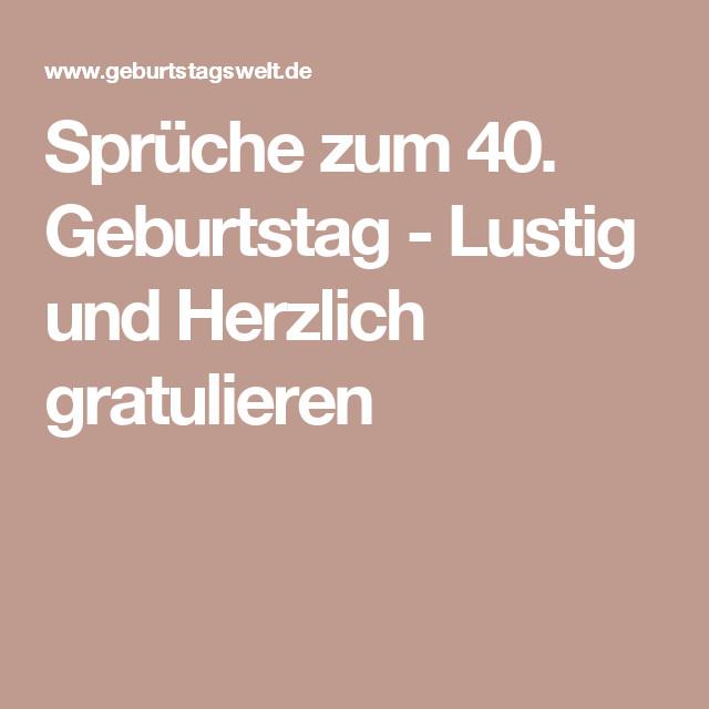 Geburtstagssprüche 40 Geburtstag  Sprüche zum 40 Geburtstag Lustig und Herzlich