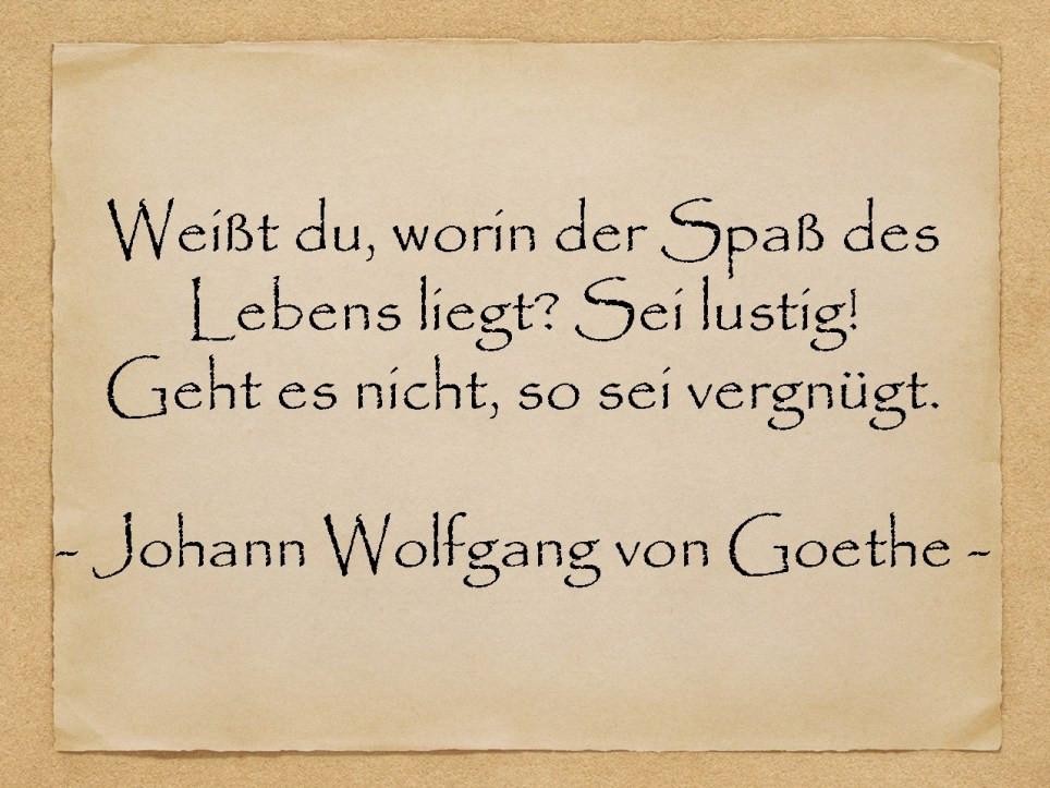 Geburtstagssprüche Partner Lustig  Geburtstagssprüche Sei lustig Johann Wolfgang von Goethe