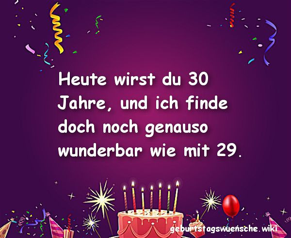 Geburtstagswünsche 30  Glückwünsche zum 30 Geburtstag © 【Geburtstagswuensche】