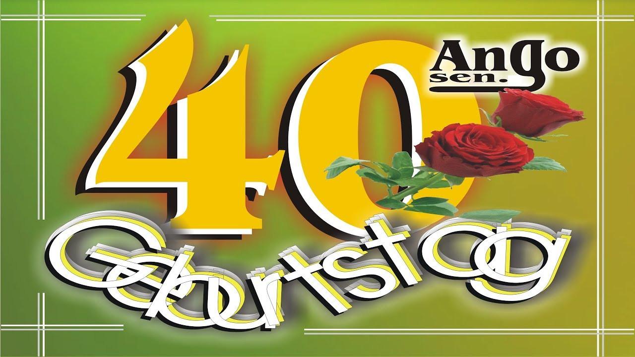 Geburtstagswünsche 40. Geburtstag  Zum 40 Geburtstag ♫ Kurze Geburtstagswünsche zum