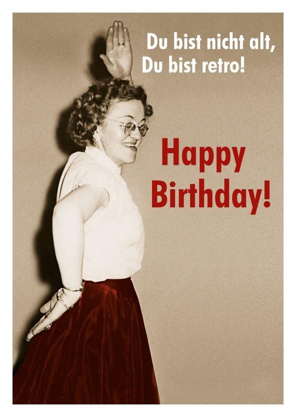 Geburtstagswünsche Frauen Lustig  Nicht alt sondern retro Karten & Co
