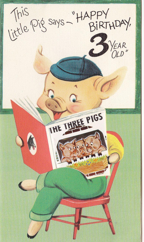 Geburtstagswünsche Retro  This Little Pig Says Happy Birthday 3 Year Old 1950s