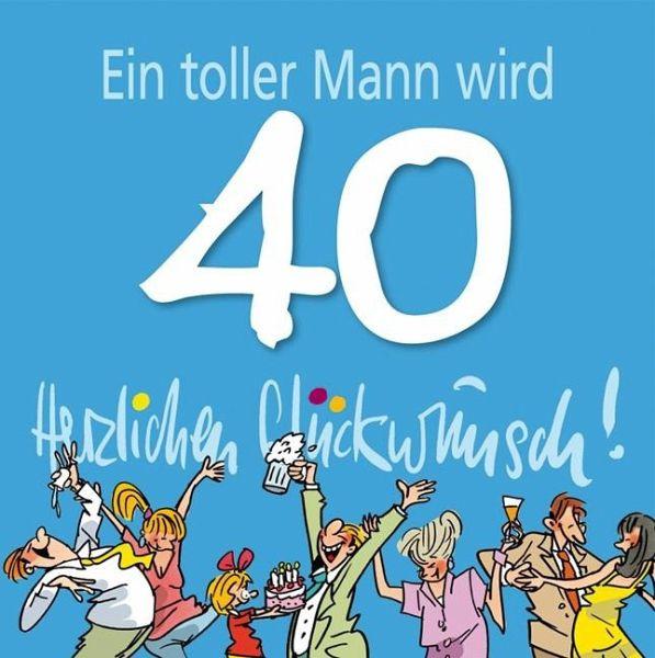 Geburtstagswünsche Zum 40 Geburtstag Mann  Herzlichen Glückwunsch Ein toller Mann wird 40 von Peter