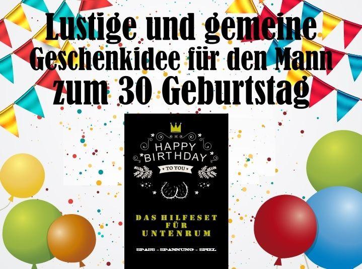 Geburtstagswünsche Zum 40 Geburtstag Mann  Lustige Geschenkidee für den Mann zum 30 Geburtstag
