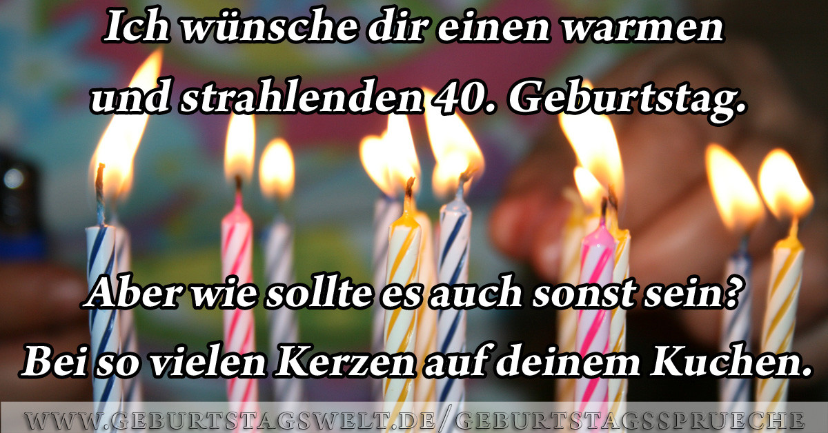 Geburtstagswünsche Zum 40 Mann  Sprüche zum 40 Geburtstag Lustig und Herzlich gratulieren