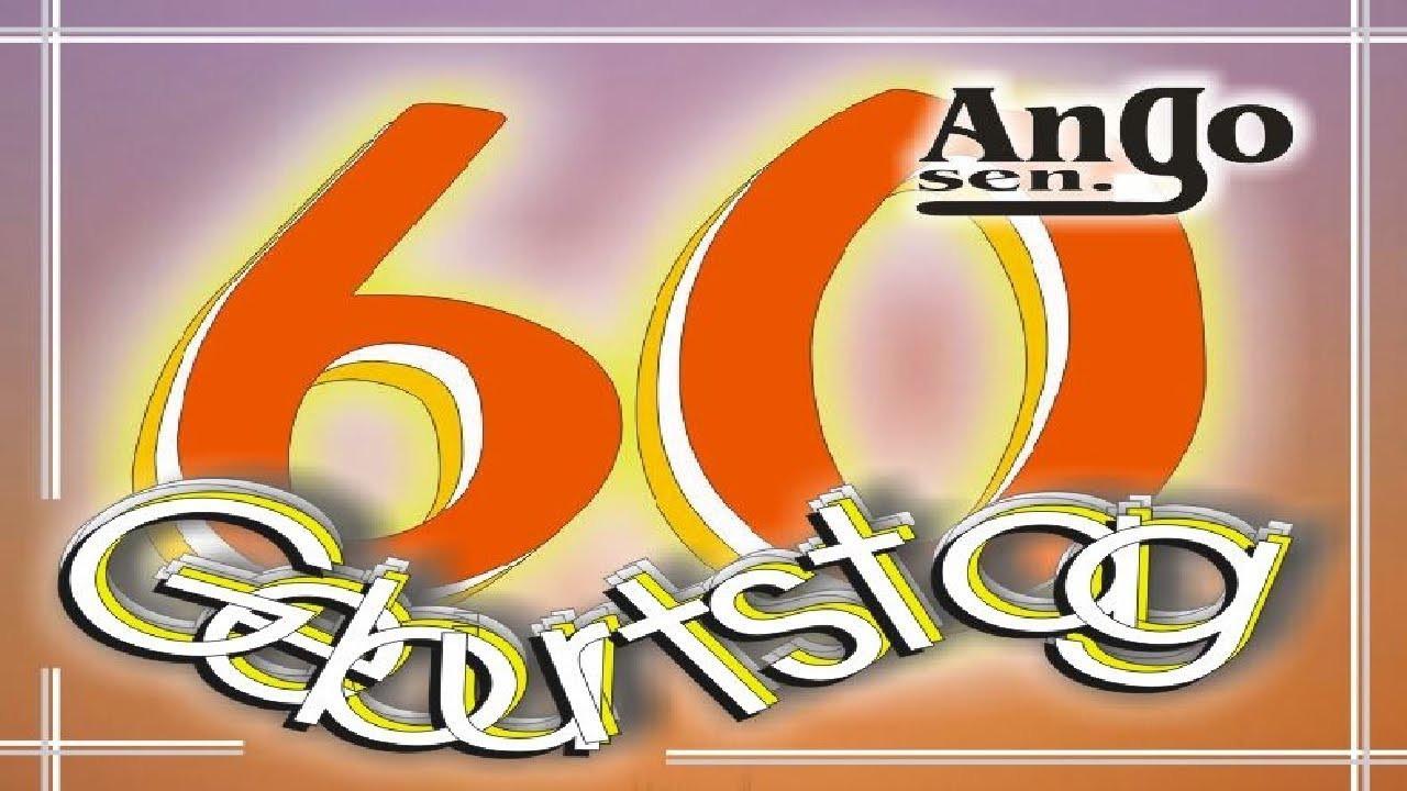 Geburtstagswünsche Zum 60  Zum 60 Geburtstag ♫ Geburtstagswünsche zum Verschicken