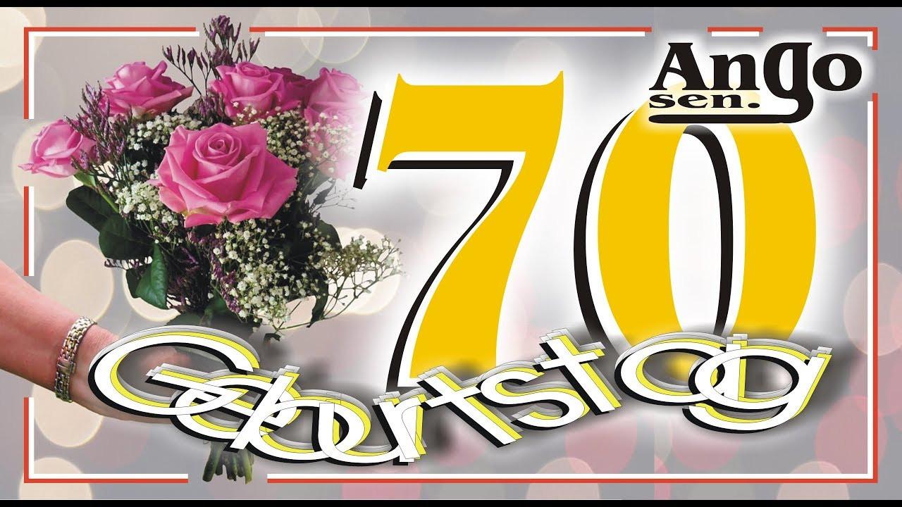 Geburtstagswünsche Zum 70.  Zum 70 Geburtstag ♫ Geburtstagswünsche zum Verschicken