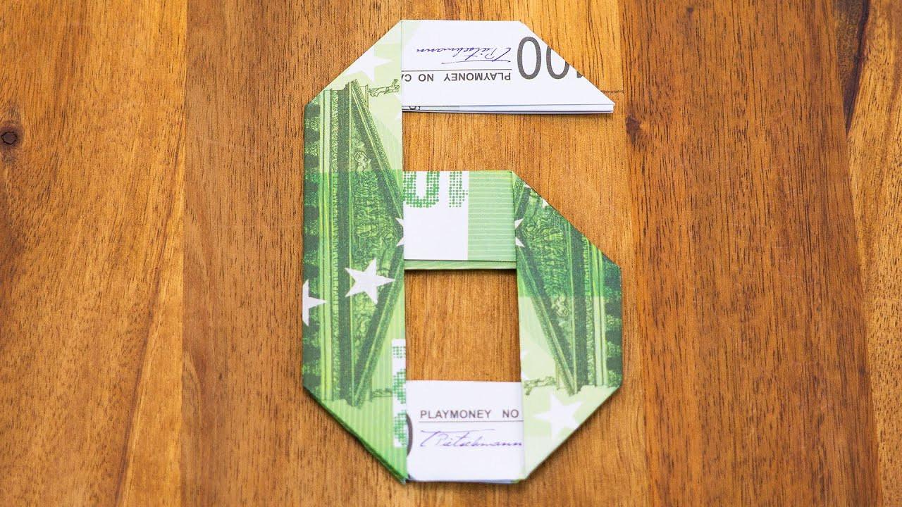 Geldschein Geschenke  Zahl 6 aus Geldscheinen falten Origami Geldgeschenk