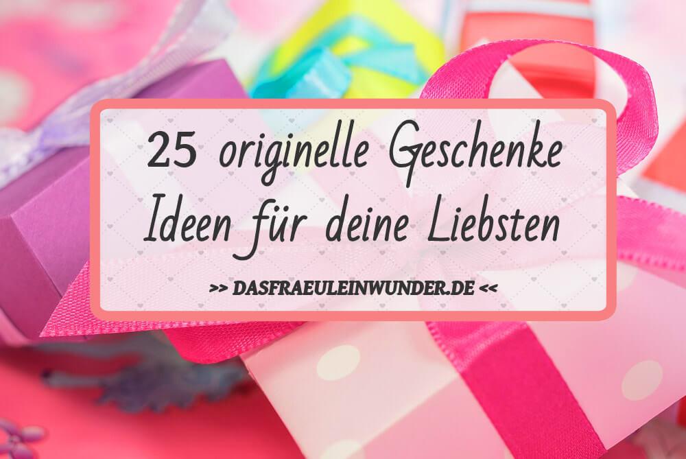 Geschenke Für Den Liebsten  25 originelle Geschenk Ideen für verschiedene Anlässe