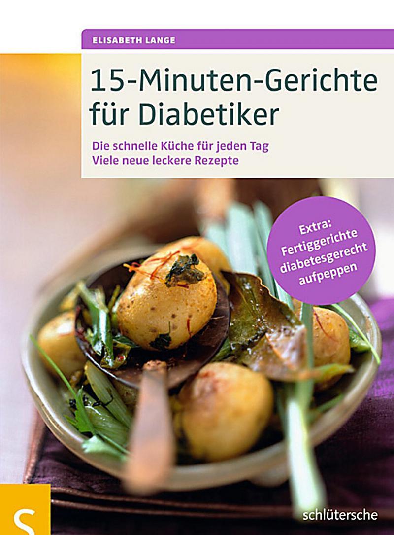 Geschenke Für Diabetiker  15 Minuten Gerichte für Diabetiker ebook jetzt bei