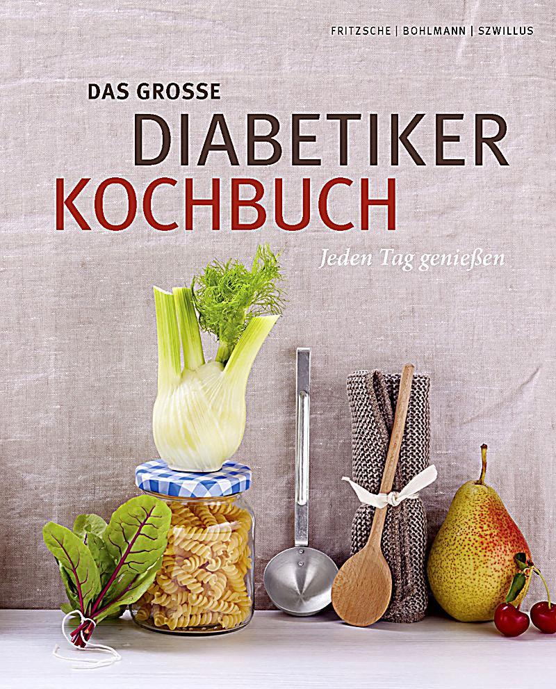 Geschenke Für Diabetiker  Das große Diabetiker Kochbuch Buch portofrei bei Weltbild