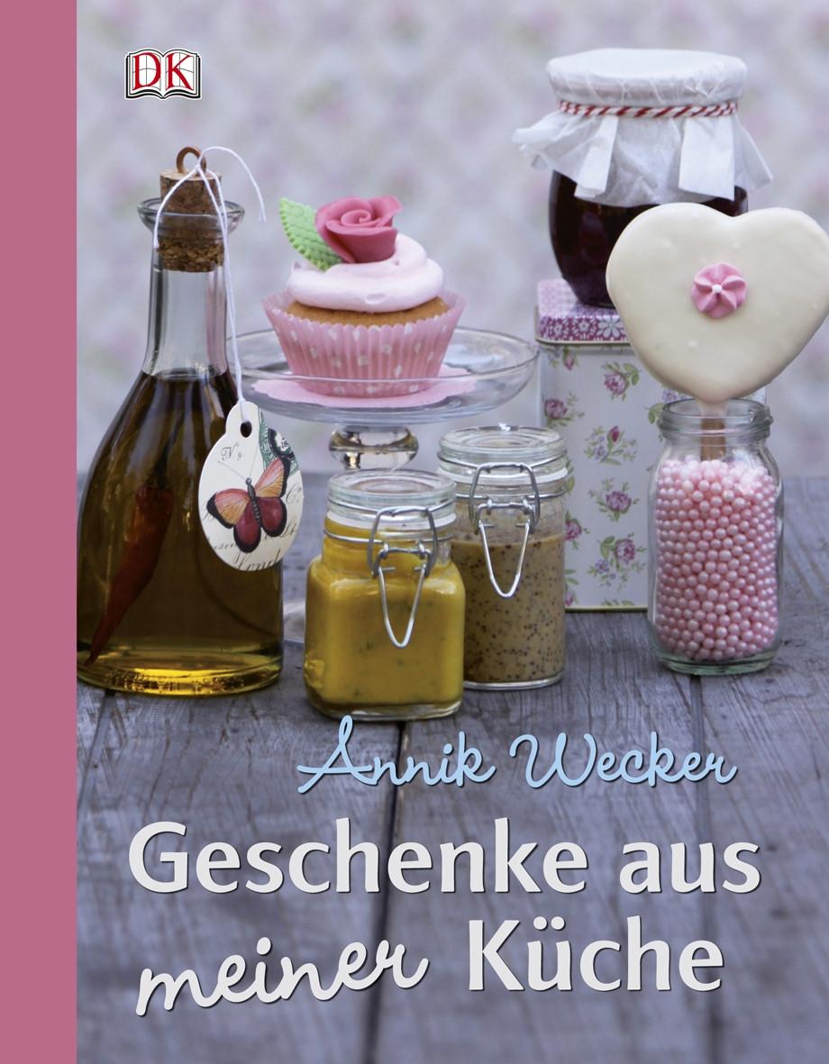 Geschenke Küche  Geschenke aus meiner Küche von Annik Wecker Geschenke