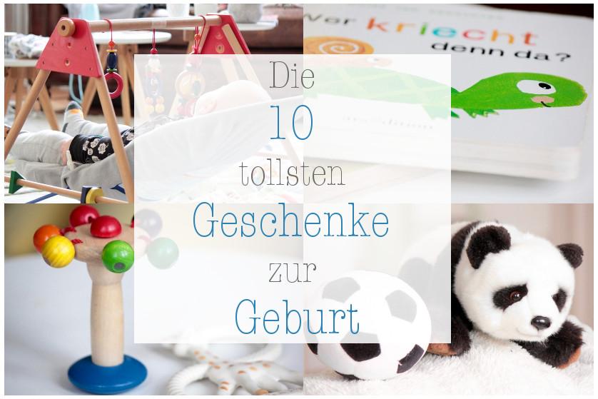 Geschenke Zur Geburt 2 Kind  Die zehn tollsten Geschenke zur Geburt Inspirier mich