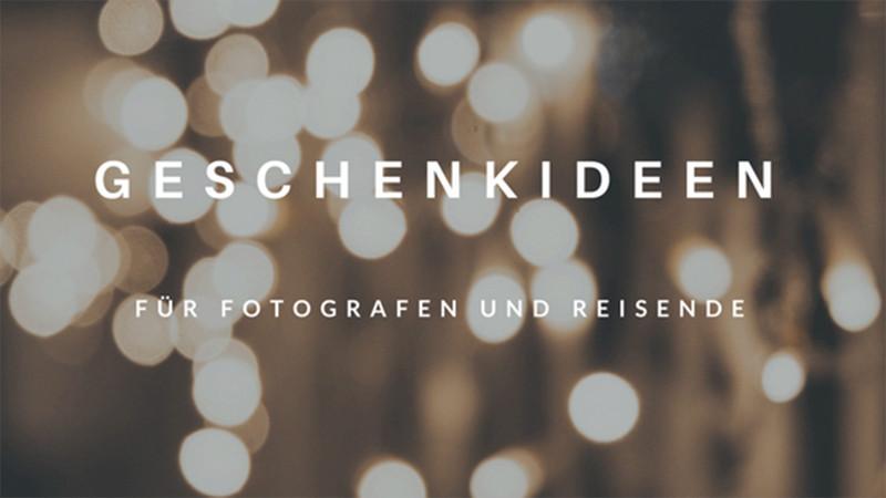 Geschenkideen Für Reisende  Geschenkideen für Fotografen und Reisende Weihnachten 2017