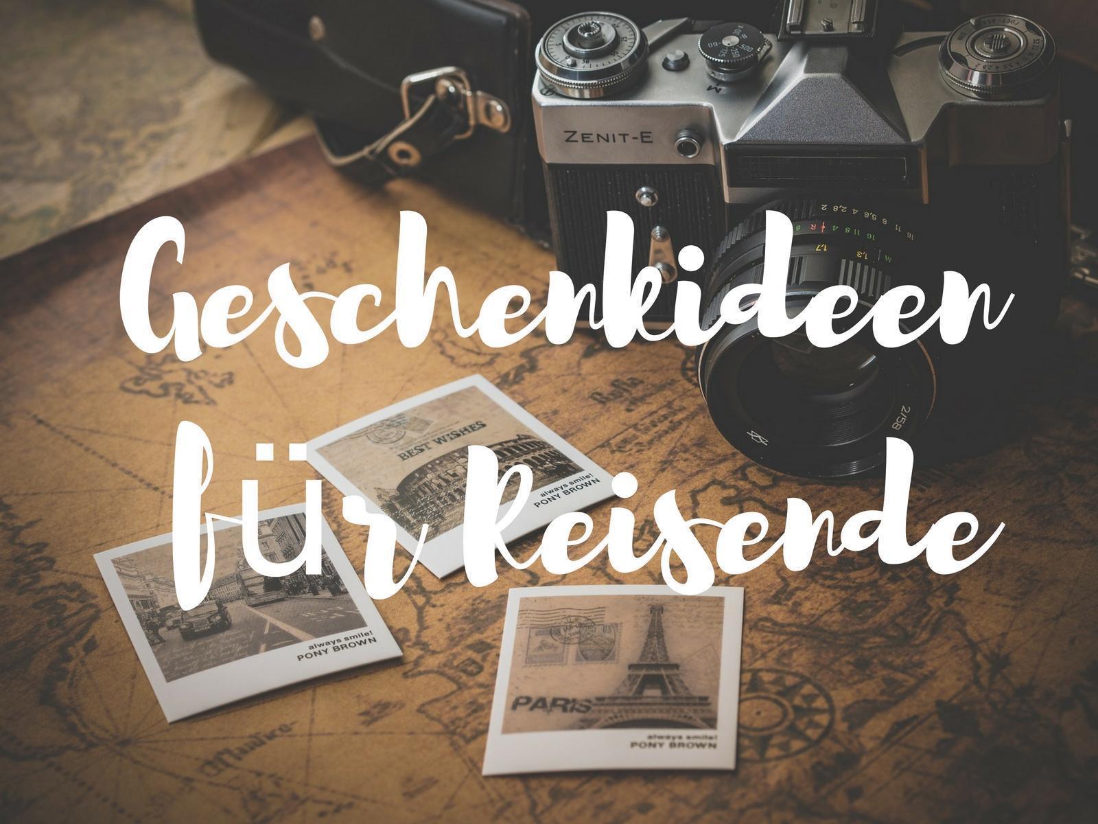 Geschenkideen Für Reisende  25 praktische Geschenke für Reisende