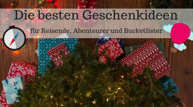 Geschenkideen Für Reisende  Die besten Geschenkideen für Reisende Abenteurer und