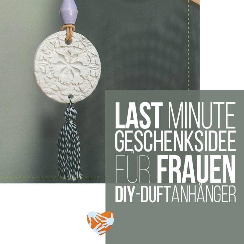 Last Minute Geburtstagsgeschenk  Last Minute Geschenk für Frauen DIY Duftanhänger