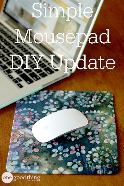 Mousepad Diy  Simple DIY Mousepad Makeover · e Good Thing by Jillee