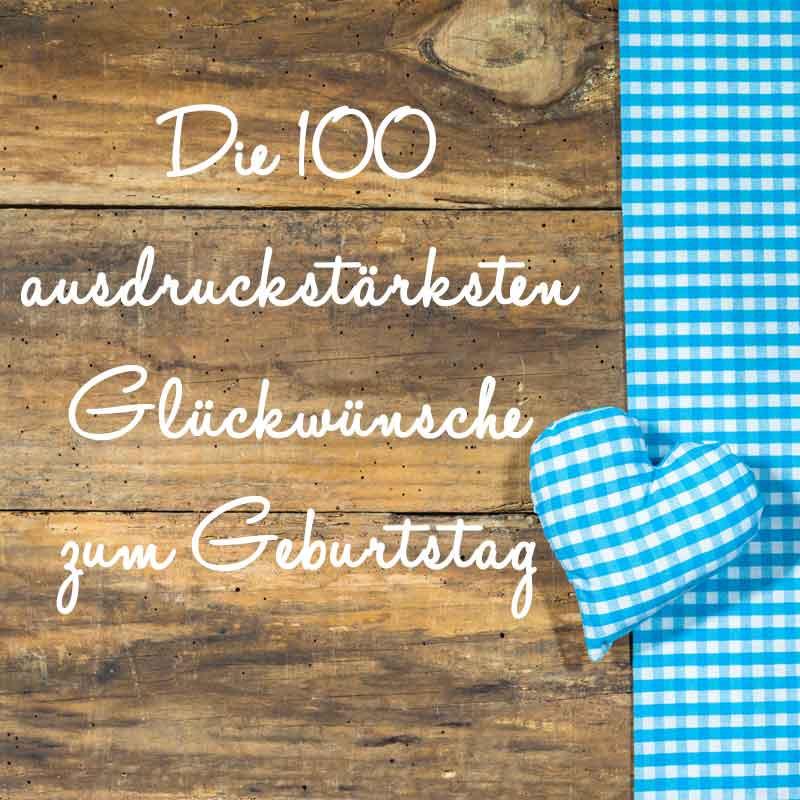Zitate Zum 100. Geburtstag  Die 100 Glückwünsche zum Geburtstag für Freunde und Familie