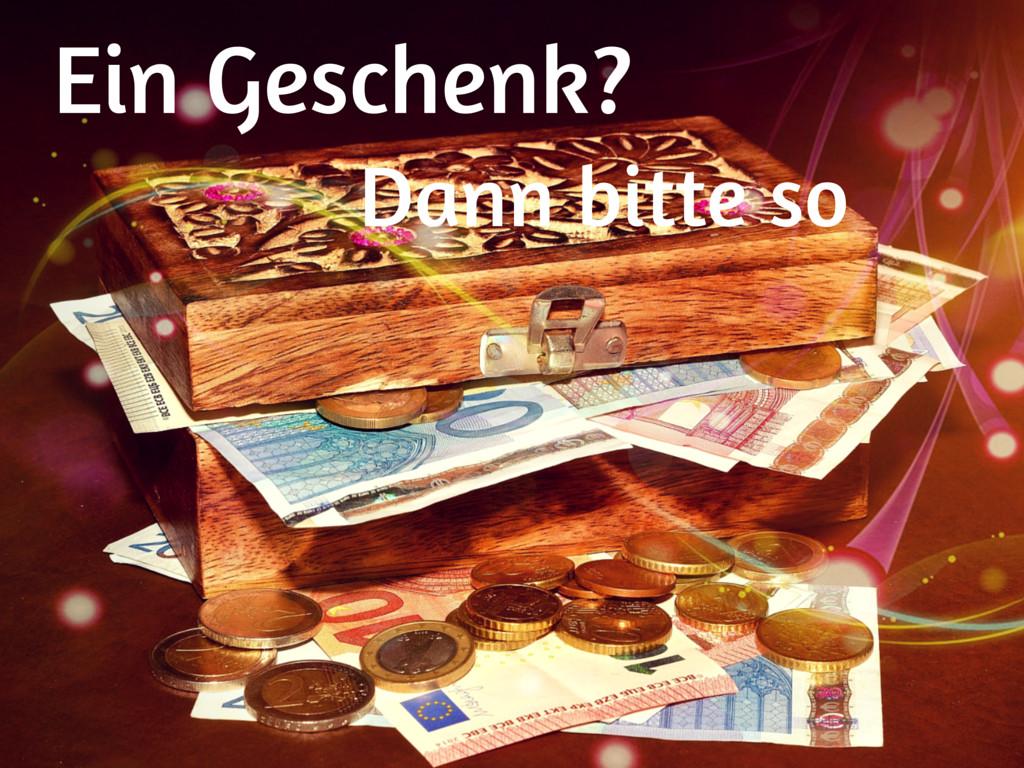 Geld Statt Geschenke Sprüche Geburtstag  Schatztruhe als Spruch für Geldgeschenke zum Geburtstag