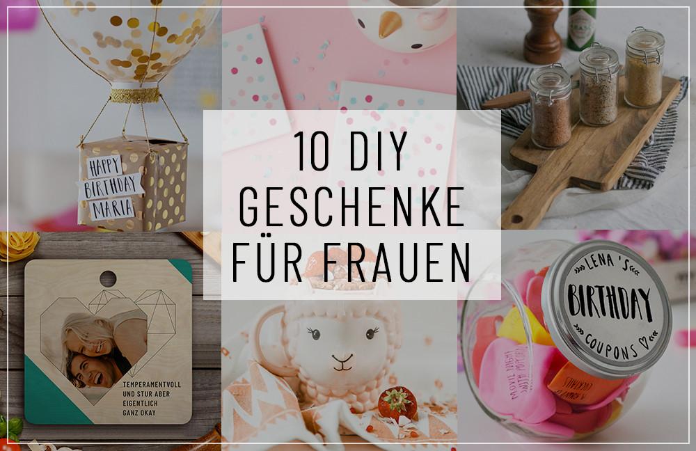 Geschenke Für Frau  Die 10 schönsten DIY Geschenke für Frauen entdecken