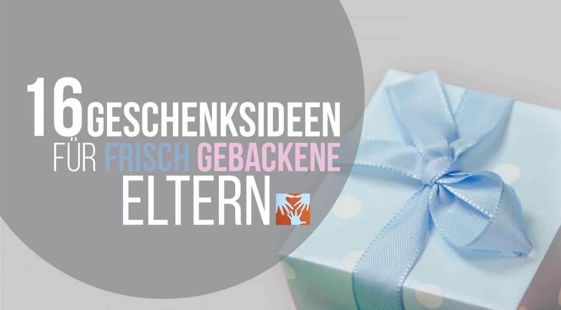 Geschenkideen Für Eltern  16 Geschenkideen für frisch gebackene Eltern