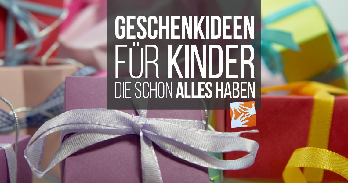 Geschenkideen Junge 8  Sinnvolle Geschenke für Kinder schon alles haben