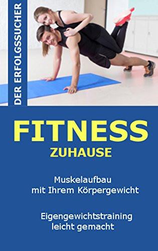 Muskelaufbau Zu Hause  Fitness zu Hause Muskelaufbau nur mit ihrem Körpergewicht