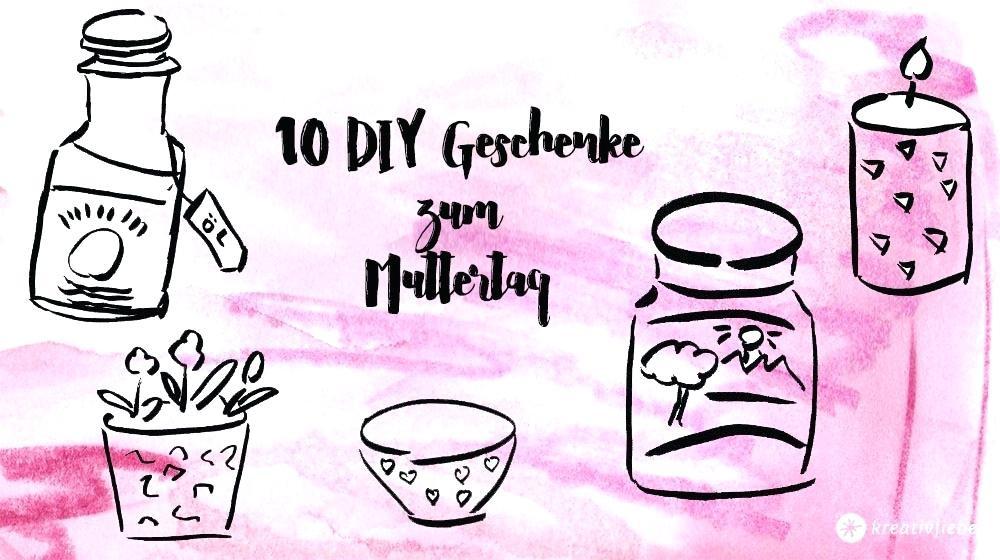 Muttertag Geschenke Selbst Gemacht  Geschenke Zum Muttertag Diy Anleitung Last Minute Geschenk