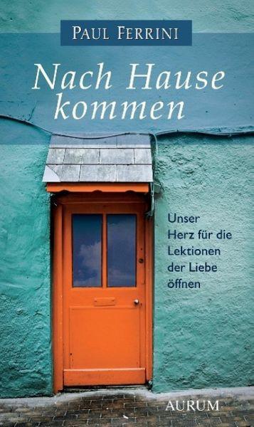 Nach Hause Kommen  Nach Hause kommen von Paul Ferrini Buch buecher