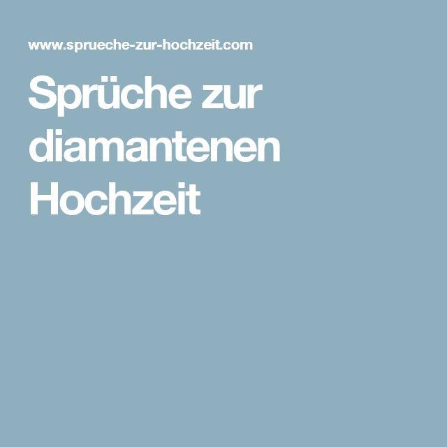 Spruch Zur Diamantenen Hochzeit  Die besten 25 Sprüche zur diamantenen hochzeit Ideen auf