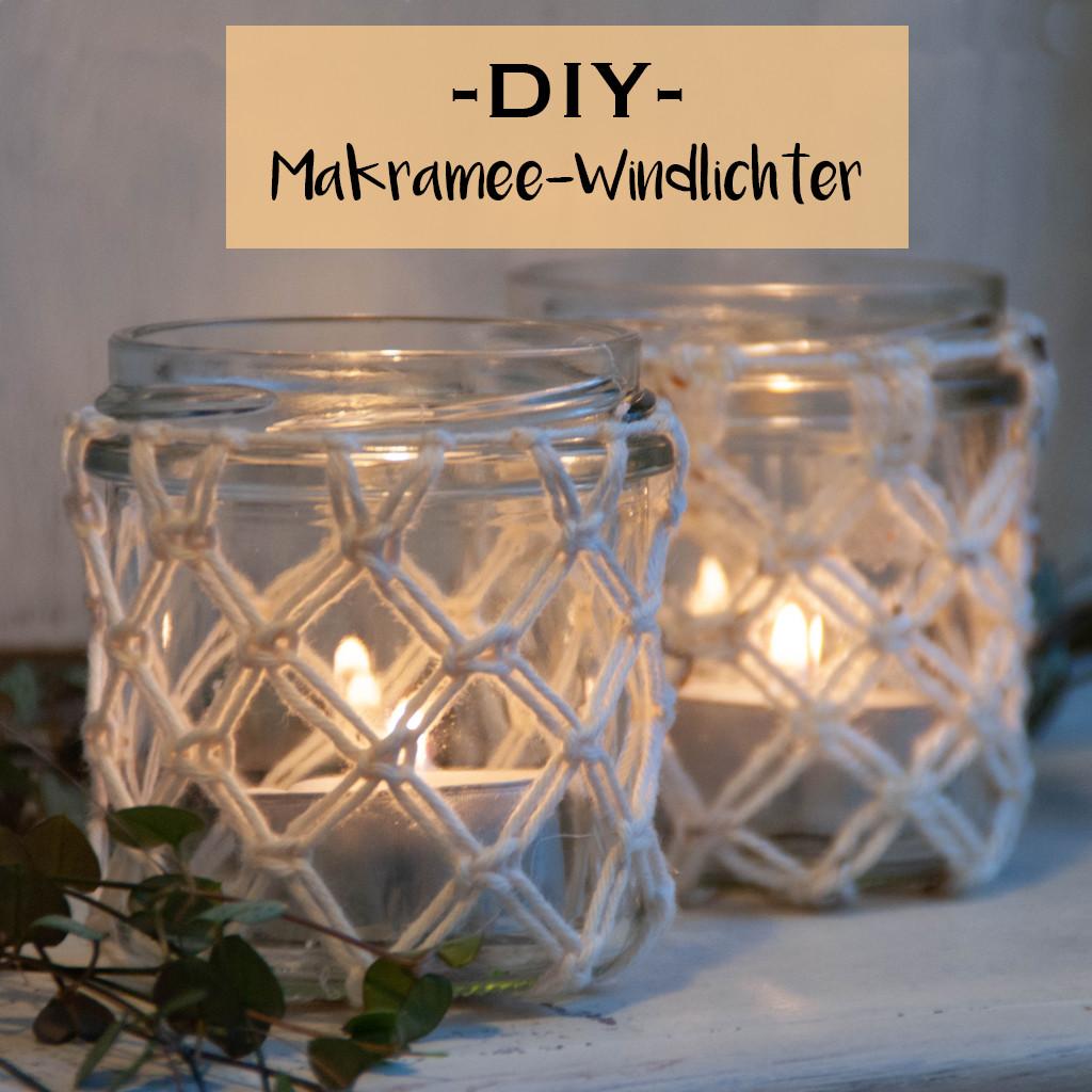 Windlicht Diy  DIY Makramee Windlichter mit Schritt für Schritt Anleitung