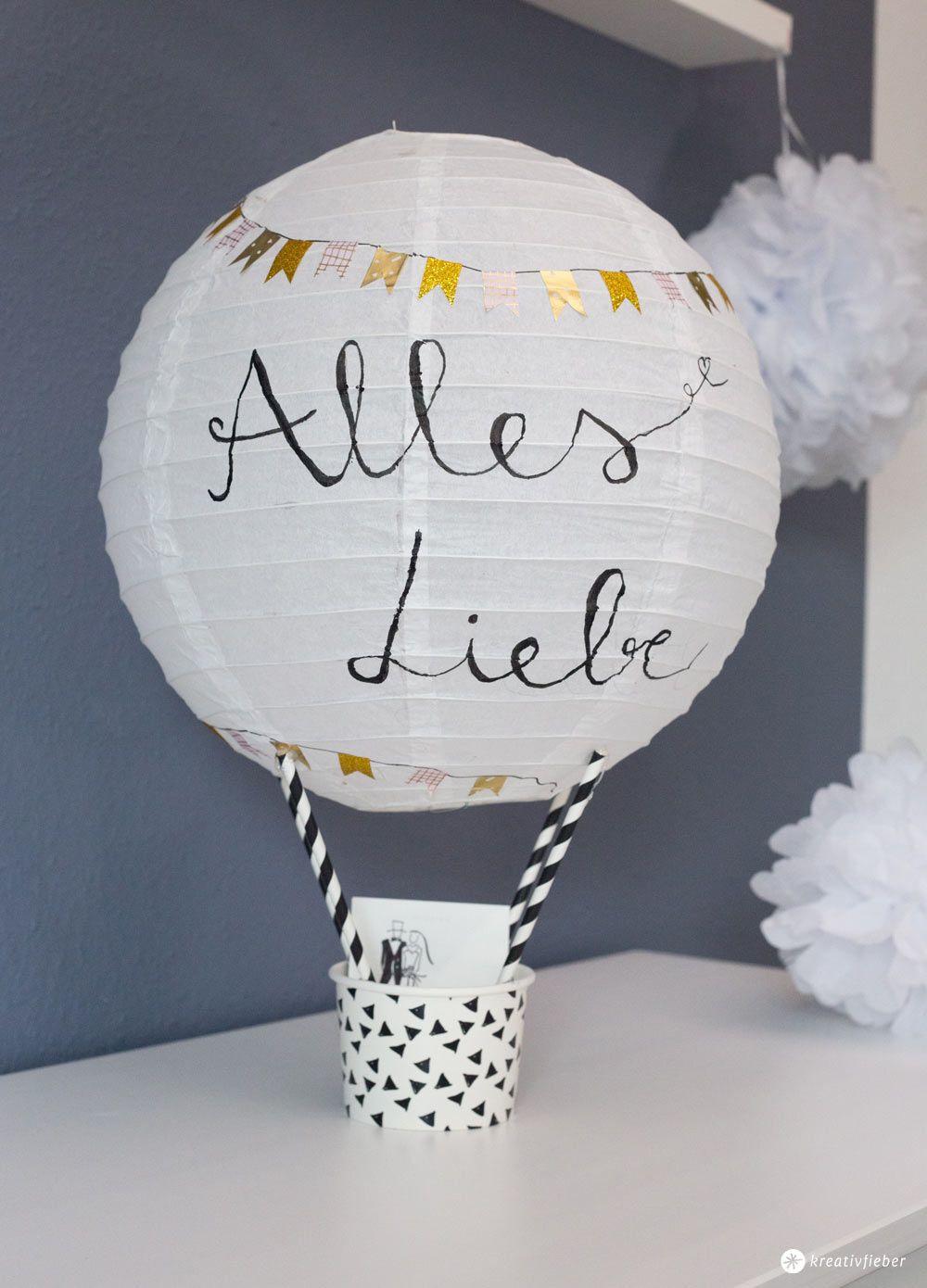 Basteln Für Hochzeit  DIY Geschenkidee zur Hochzeit Heißluftballon