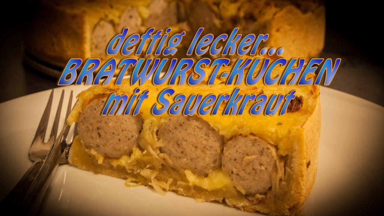 Bratwurst Kuchen  BRATWURST KUCHEN MIT SAUERKRAUT