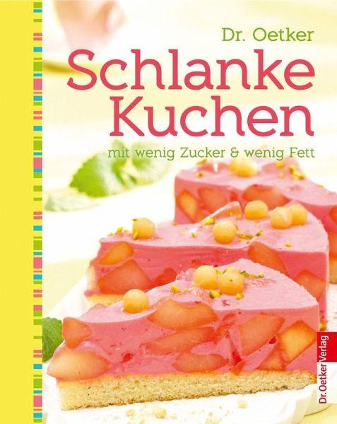 Dr Oetker Kuchen  Dr Oetker Schlanke Kuchen eBook ePUB von Dr Oetker