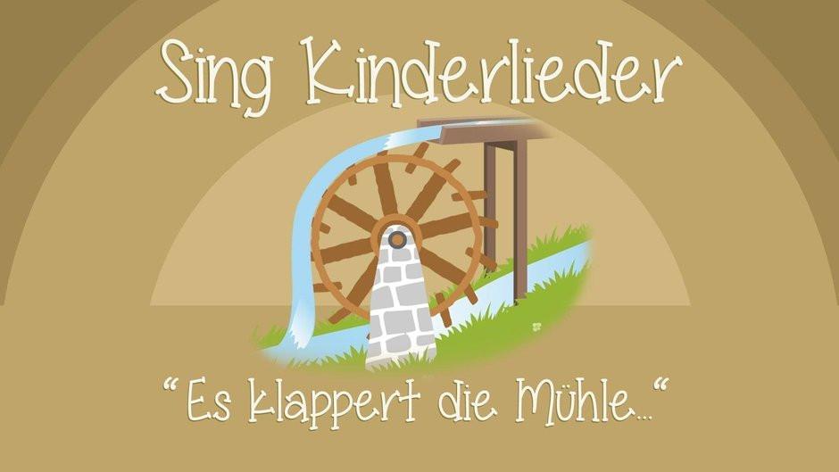 Es Klappert Die Mühle Am Rauschenden Bach  Es klappert Mühle am rauschenden Bach Videos Sing